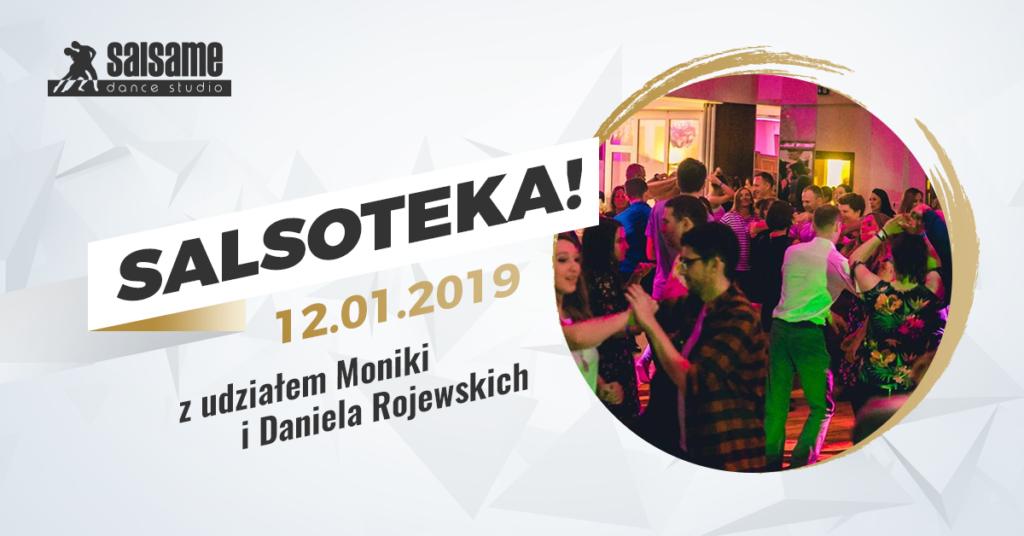 Salsoteka z Moniką i Danielem Rojewskimi w SALSAme 12.01.2019